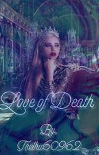 Love of Death by Trelhu60962
