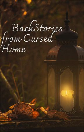Backstories from Cursed home by char_fnaftale