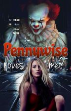 Pennywise Loves Me?》It (2017) by lovethebreeze