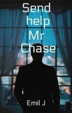 Send help Mr Chase by SiMoz2019