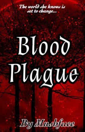 Blood Plague by Mushface89