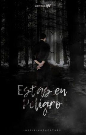 Estás En Peligro by InspiringTheStars