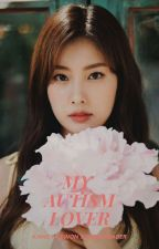 My Autism Lover (IZ*ONE Hyewon x Reader) - {COMPLETED} by DJShadow721