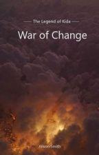 War of Change | Book 3 by smokinggun369