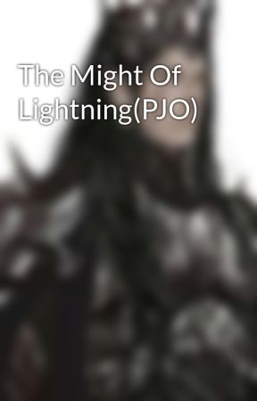 The Might Of Lightning(PJO) by DamHades