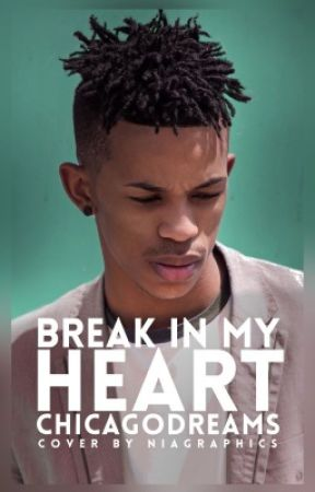Break In My Heart by ChicagoDreams