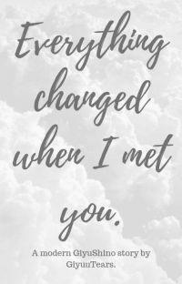 Everything changed when I met you. || Modern GiyuShino AU cover