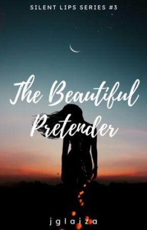 The Beautiful Pretender (Silent Lips Series #3) by jglaiza