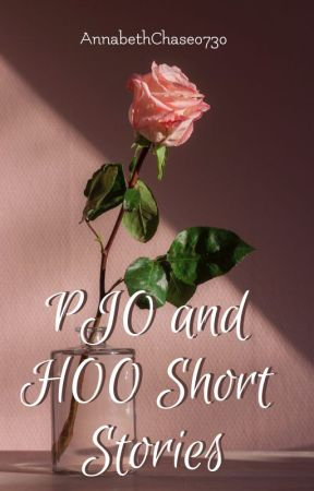PJO and HoO Short Stories!! by AnnabethChase0730