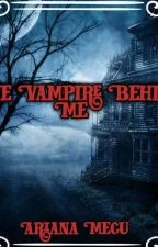 The Vampire Behind Me [FINALIZATĂ] de ArianaM66