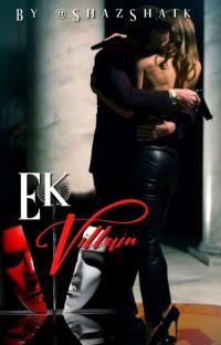 EK VILLAIN (Completed ✔) (Under Editing ) cover