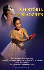 A história de Xiaozhen by tiinalee6