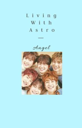 Living with Astro [Valmis] FIN by Angel_from_Slytherin