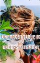 Unforgettable is an Understatement by JustBelle1