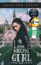 Blossom High School Series: THE WRONG GIRL (A Nigerian-Themed Novel) [✔]  by Eddy622