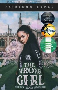 Blossom High School Series: THE WRONG GIRL (A Nigerian-Themed Novel) [✔]  cover