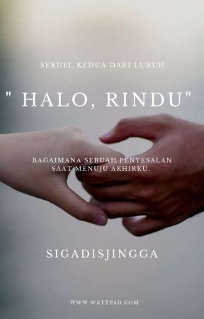 Halo, Rindu.  by Sigadisjingga