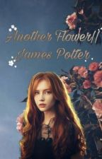 Another Flower || James Potter by chenevamaggie