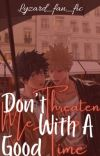 Don't Threaten Me with a Good Time cover