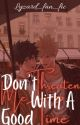 Don't Threaten Me with a Good Time by lyzard_fan_fics