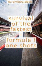 Survival of the fastest - f1 one shots by antique_clock
