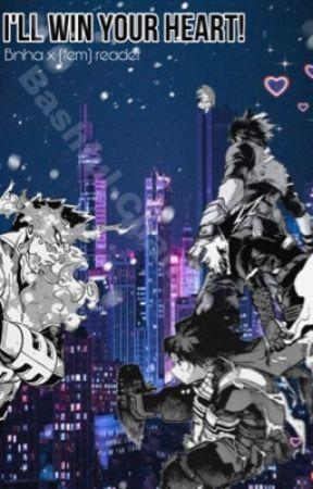 I'll Win Your Heart! Bnha x (fem)reader by Bashful-chan