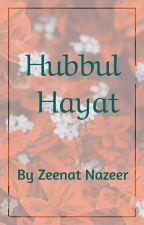 Hubbul Hayat  by Bint_Nazeer