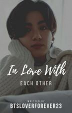In Love With Each Other | [J.J.K] | (DISCONTINUED) by BTSLOVERFOREVER23