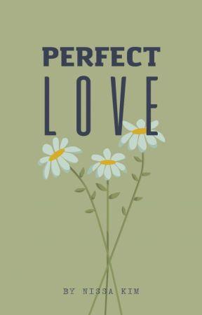 Perfect Love by nniiissaa11