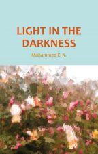 LIGHT IN THE DARKNESS by LIGHTINTHEDARKNESSP
