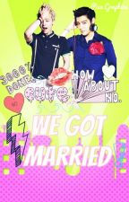 We Got Married? by TheOfficialGTOP4Life