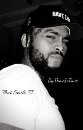 That Smile II (Dave East Fanfiction) by DaveIsFave