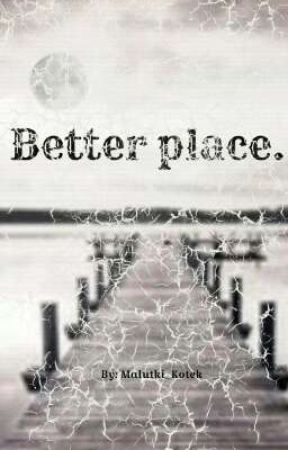Better place. by Little_MEow05
