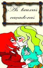 As bruxas caçadoras by Fluna98