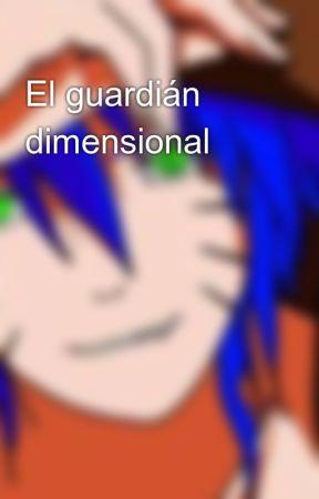 El guardián dimensional by alanicobandokitsune