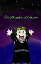 The Daughter of Aizawa /Completed/ by AelinFirequeen1234
