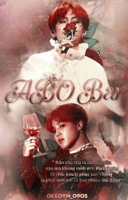 Đọc truyện [ VMin/NC-19 ] ABO Bar