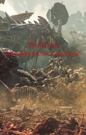 The Tyrants (Monster Hunter Oneshots) by CrimsionShadowHawk