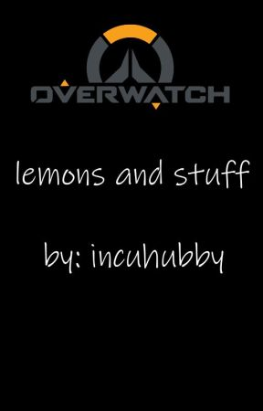 Overwatch guys are HOT (x reader oneshots) by incuhubby
