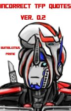 Incorrect Transformers Prime Quotes 0.2 by Bumblemus_Prime