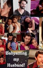 Arshi SS Babysitting my Husband by sarunasrhi_fan