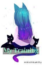 My Training (BDSM) by mikishikakitty