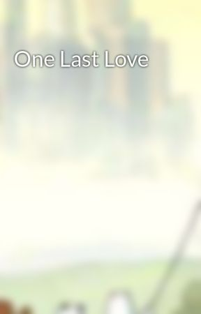 One Last Love by mayor_don