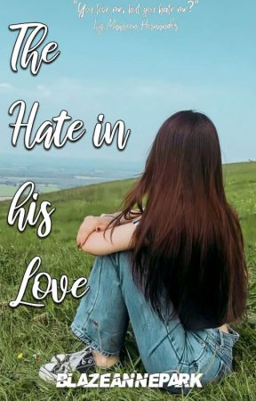 The Hate In His Love(Loving a Herrera#1) by BlazeAnnePark