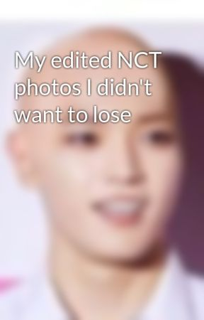 My edited NCT photos I didn't want to lose  by CrackTown