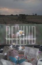 REWIND by Kitnayasifana20