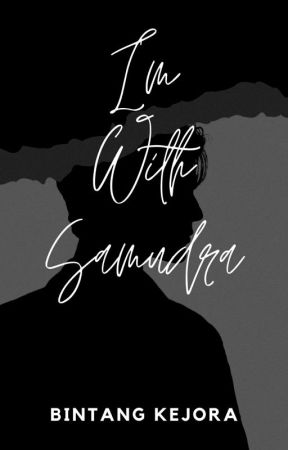 I'm With Samudra by Bintang_kejora32