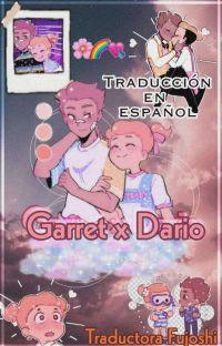★Garret x Dario★ [ESPAÑOL] cover