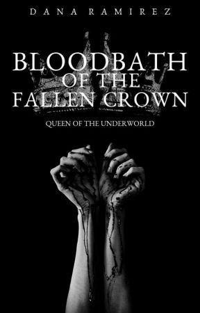 Bloodbath of the Fallen Crown by danaxramirez
