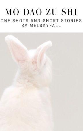 mo dao zu shi [one-shots & short stories] by melskyfall